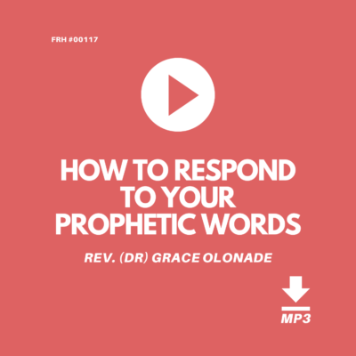 HOW-TO-RESPOND-TO-YOUR-PROPHETIC-WORDS-REV-DR-GRACE-OLONADE-JILFI-FULL-REDEMPTION