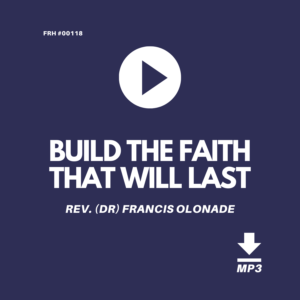 BUILD-THE-FAITH-THAT-WILL-LAST-REV-DR-FRANCIS-OLONADE-JILFI-FULL-REDEMPTION