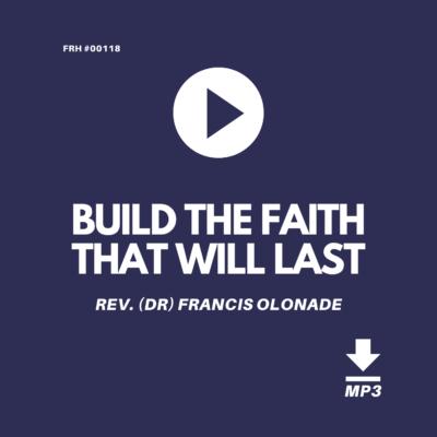 BUILD-THE-FAITH-THAT-WILL-LAST-REV-DR-FRANCIS-OLONADE-JILFI-FULL-REDEMPTION