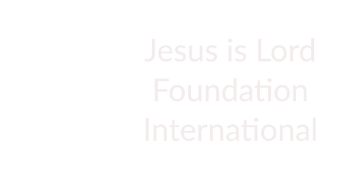 Jesus Is Lord Foundation International (JILFI)